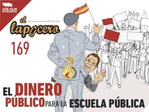 LAPICERO 169: El dinero público para la ESCUELA PÚBLICA, el dinero privado para la Escuela privada